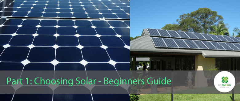Gold Coast Energy Blog Part 1 Choosing Solar - Beginners Guide