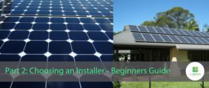 Residential Solar, beginners guide to choosing an installer