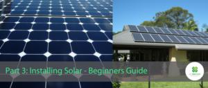 Residential Solar, Beginners Guide to installing Solar